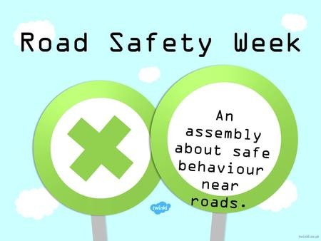 An assembly about safe behaviour near roads.