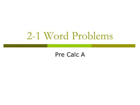 2-1 Word Problems Pre Calc A. Ex 17:  The sum of two numbers is 12. The difference of the same two numbers is -4. Find the numbers.