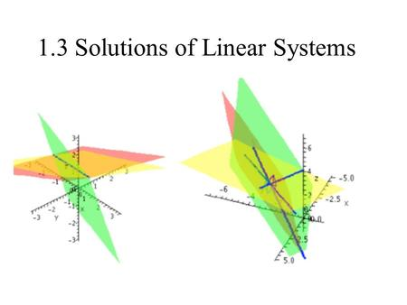 1.3 Solutions of Linear Systems. How many solutions does each of these systems have? Why? 4.