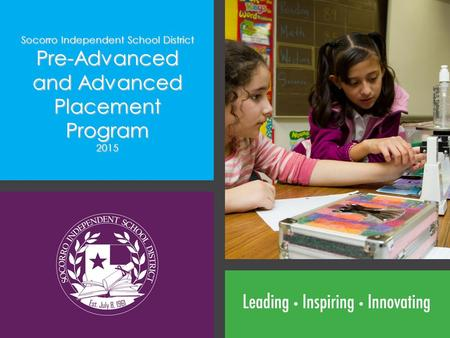 Socorro Independent School District Pre-Advanced and Advanced Placement Program 2015.