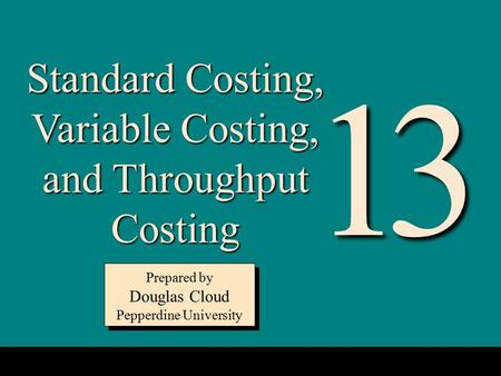 1 3 Standard Costing, Variable Costing, and Throughput Costing