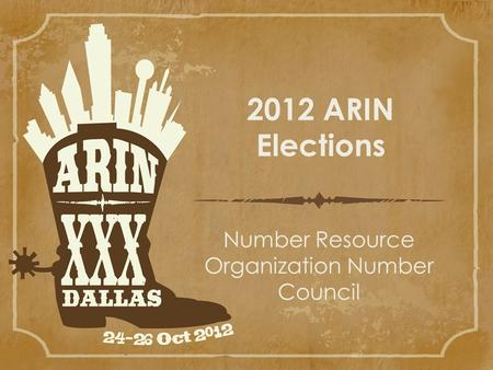 2012 ARIN Elections Number Resource Organization Number Council.