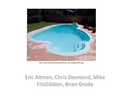 Eric Altman, Chris Desmond, Mike FitzGibbon, Brian Grode