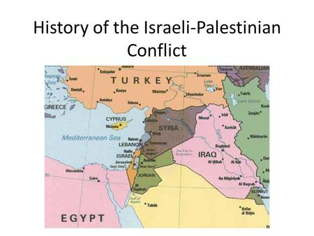 History of the Israeli-Palestinian Conflict. ISRAEL EGYPT JORDAN LEBANON SYRIA Gaza Strip West Bank Sinai Peninsula Golan Heights Jerusalem *