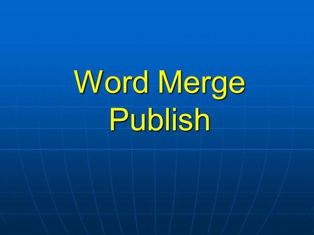 Word Merge Publish. Setup on Tools-Options menu of Search Button on the Search Hit List Creates an Access database of records on the Hit List Use Mail.