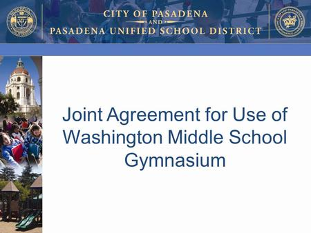 Joint Agreement for Use of Washington Middle School Gymnasium.