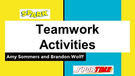 Teamwork Activities Amy Sommers and Brandon Wolff.