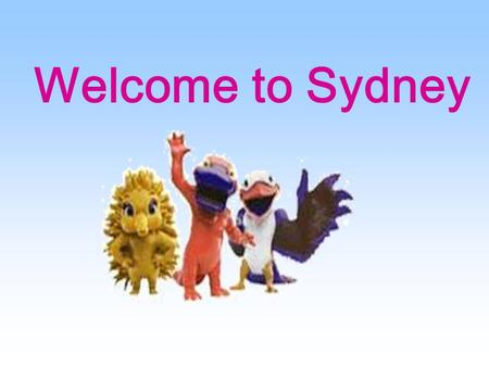 Welcome to Sydney THE OLYMPIC GAMES Read the description and speak out the names of the sports : 1.This is a very fast game. Each of the two teams has.
