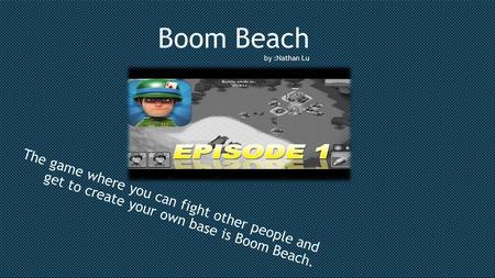 Boom Beach by :Nathan Lu The game where you can fight other people and get to create your own base is Boom Beach.