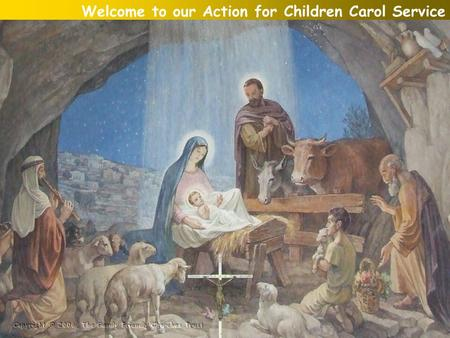 Welcome to our Action for Children Carol Service.