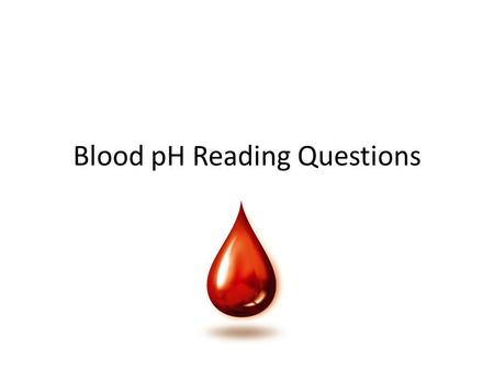 Blood pH Reading Questions