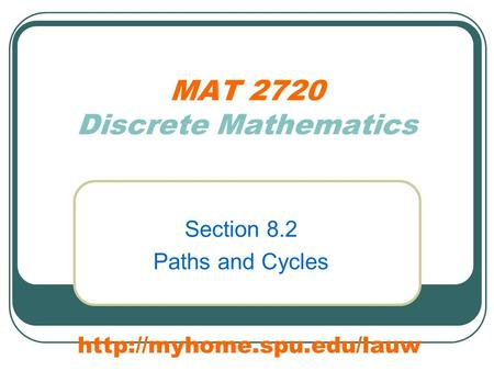 MAT 2720 Discrete Mathematics Section 8.2 Paths and Cycles