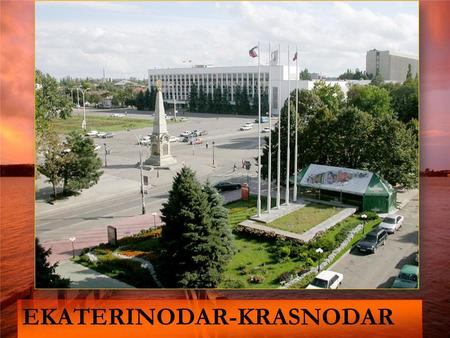 EKATERINODAR-KRASNODAR. Krasnodar is the capital of Krasnodar region. This city was founded in 1793 by the Black Sea cossacks. Modern Krasnodar is one.