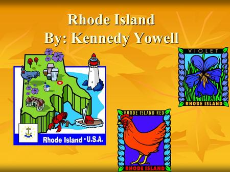 Rhode Island By: Kennedy Yowell. Rhode Island was founded in 1636 by Roger Williams. Rhode Island was founded in 1636 by Roger Williams.