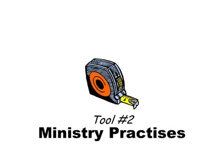 Tool #2 Ministry Practises.