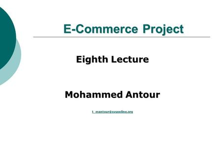 E-Commerce Project Eighth Lecture Mohammed Antour