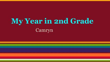 My Year in 2nd Grade Camryn. Computer Class We learned so many awesome tools in computer class. I love coding at Code.oge. Mrs.Boucher is the best Computer.