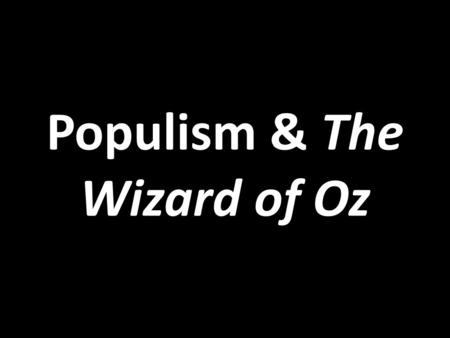 wizard of oz populism essay