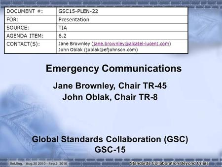 DOCUMENT #:GSC15-PLEN-22 FOR:Presentation SOURCE:TIA AGENDA ITEM:6.2 CONTACT(S): Jane Brownley
