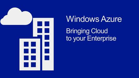 Intro to Cloud Computing Windows Azure Overview Top Scenarios Cloud Services Web Sites Virtual Machines Manage & Hybrid.