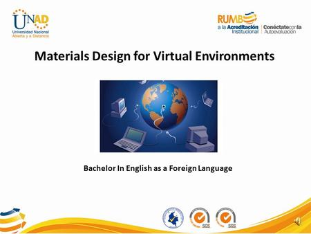 Bachelor In English as a Foreign Language Materials Design for Virtual Environments.