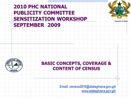 2010 PHC NATIONAL PUBLICITY COMMITTEE SENSITIZATION WORKSHOP SEPTEMBER 2009    BASIC CONCEPTS, COVERAGE.