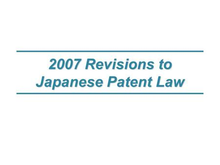 2007 Revisions to Japanese Patent Law. 2 #1 Period for Filing Divisional Applications (A) BeforeBefore AfterAfter Notice of Allowance Divisional Application.