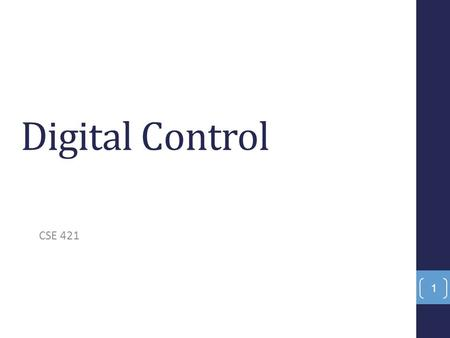 Digital Control CSE 421.