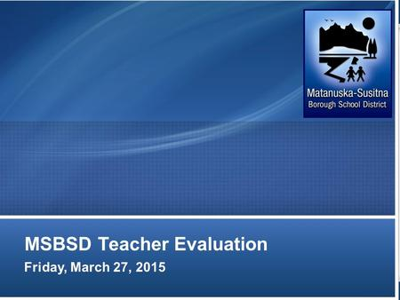 MSBSD Teacher Evaluation Friday, March 27, 2015. Teacher Evaluation Update Example of Teacher Evaluation Cycle –Forms are included in your folders OASYS.