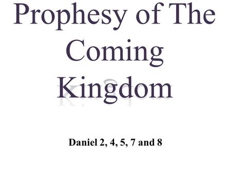 Prophesy of The Coming Kingdom