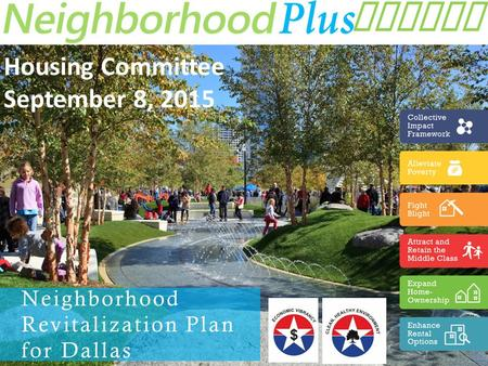 September 8, 2015 Update Housing Committee September 8, 2015 Neighborhood Revitalization Plan for Dallas.