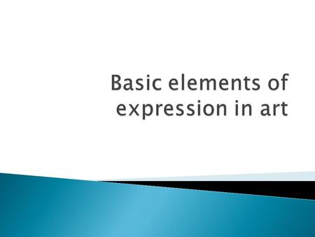 All the images we see are formed by the basic elements of expression used in Art:  the point,  the line,  the plane,  the texture,  the colour.