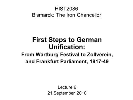 issue an assessment of the degree of growth of  hist2086 bismarck the iron chancellor first steps to german unification from wartburg festival to
