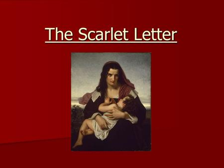 The Scarlet Letter. Nathaniel Hawthorne I. Background on Nathaniel Hawthorne A. Born on July 4, 1804 in Salem, Massachusetts A. Born on July 4, 1804.