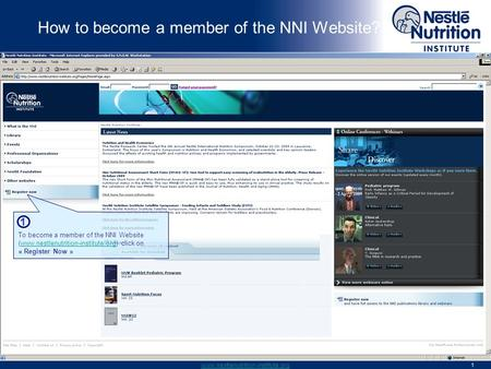 Www.nestlenutrition-institute.org 1 How to become a member of the NNI Website? To become a member of the NNI Website (www.nestlenutrition-institute.org)