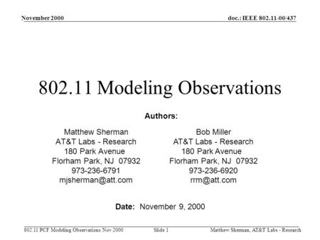 Doc.: IEEE 802.11-00/437 802.11 PCF Modeling Observations Nov 2000 November 2000 Matthew Sherman, AT&T Labs - ResearchSlide 1 802.11 Modeling Observations.