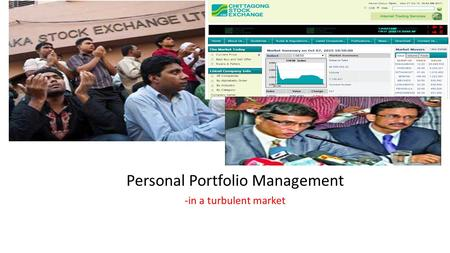 Personal Portfolio Management -in a turbulent market