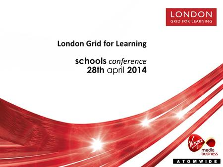 London Grid for Learning schools conference 28th april 2014.