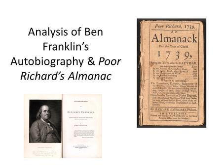 Analysis of Ben Franklin's Autobiography & Poor Richard's Almanac