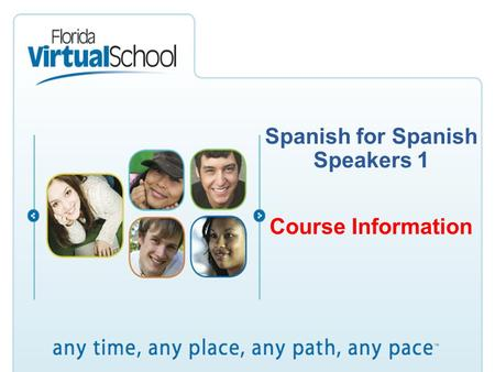 Spanish for Spanish Speakers 1 Course Information.