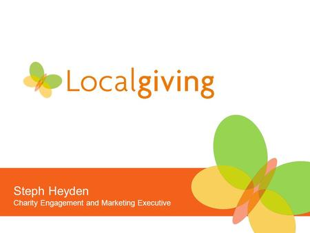 Steph Heyden Charity Engagement and Marketing Executive.