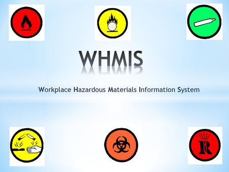 Workplace Hazardous Materials Information System.