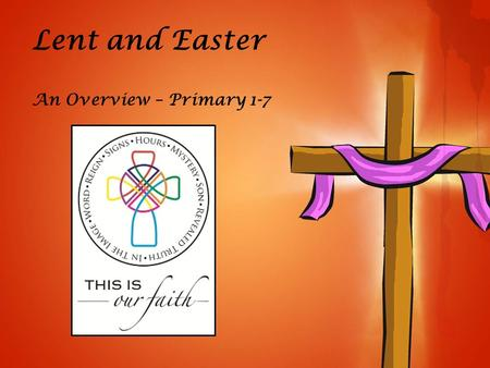 Lent and Easter An Overview – Primary 1-7.