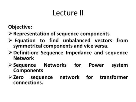 Lecture II Objective: Representation of sequence components