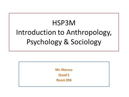 HSP3M Introduction to Anthropology, Psychology & Sociology