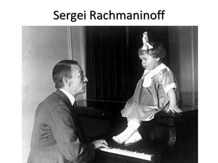 Sergei Rachmaninoff. Sergei Rachmaninoff (1873- 1943) was a Russian virtuoso pianist & composer. He is considered one of the best pianists that ever lived.