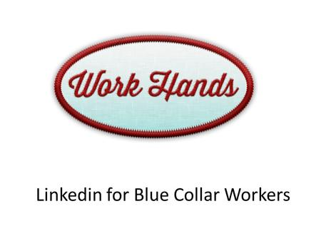 Linkedin for Blue Collar Workers. How I heard about it… An article was passed along through the RRAF group…