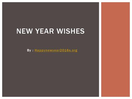 By : Happynewyear2016s.orgHappynewyear2016s.org NEW YEAR WISHES.