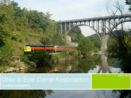 Ohio & Erie Canal Association Current Initiatives March 2011.