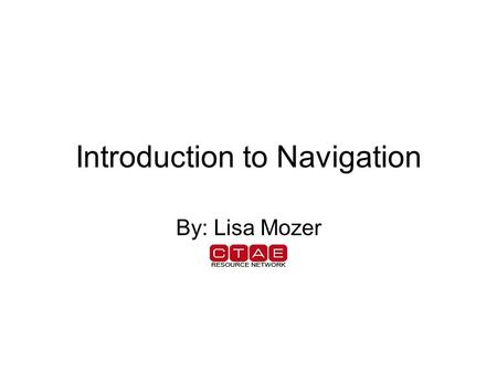 Introduction to Navigation By: Lisa Mozer. Navigation In 1921 - first experimental night flight was tried out using bonfires en route. Early air traffic.